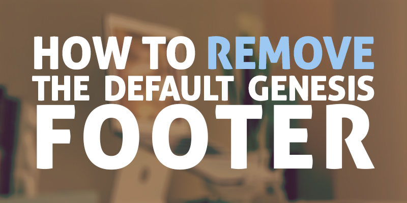 remove-the-genesis-footer